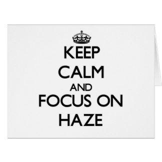 Keep Calm and focus on Haze Greeting Card