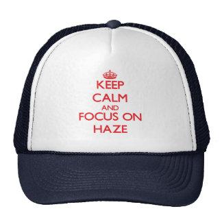 Keep Calm and focus on Haze Trucker Hat