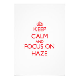 Keep Calm and focus on Haze Personalized Invitation