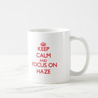 Keep Calm and focus on Haze Coffee Mugs