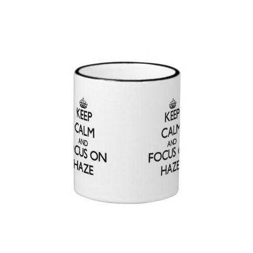 Keep Calm and focus on Haze Mugs