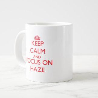 Keep Calm and focus on Haze Extra Large Mug
