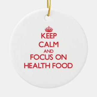 Keep Calm and focus on Health Food Ceramic Ornament