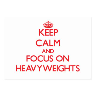 Keep Calm and focus on Heavyweights Business Cards