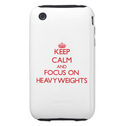 Keep Calm and focus on Heavyweights Tough iPhone 3 Case