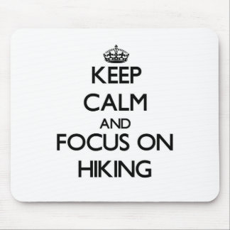 Keep Calm and focus on Hiking Mousepads