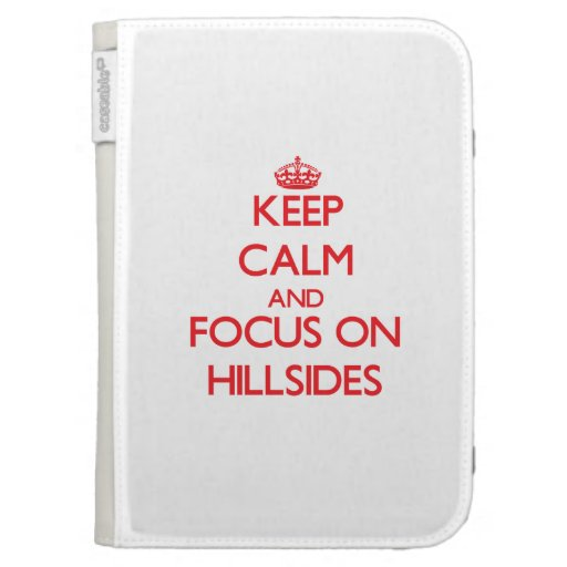 Keep Calm and focus on Hillsides Kindle Cover