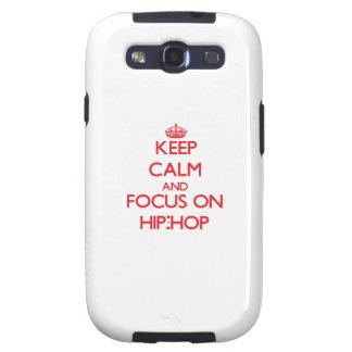 Keep Calm and focus on Hip-Hop Galaxy S3 Case