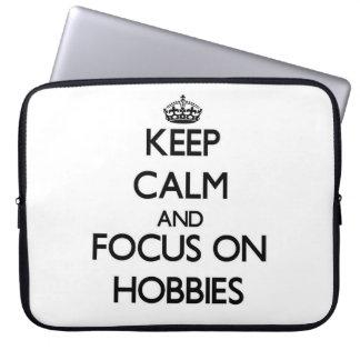 Keep Calm and focus on Hobbies Laptop Sleeve