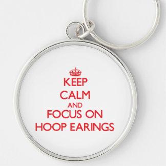 Keep Calm and focus on HOOP EARINGS Keychain