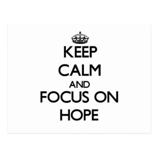 Keep Calm and focus on Hope Postcard