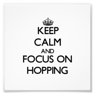 Keep Calm and focus on Hopping Photo