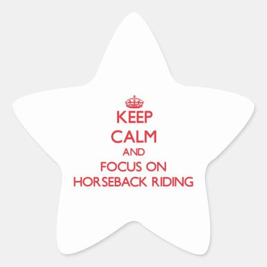 Keep Calm and focus on Horseback Riding Star Sticker