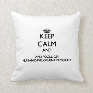 Keep calm and focus on Human Development Program Pillow