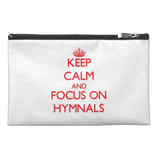 Keep Calm and focus on Hymnals Travel Accessory Bags