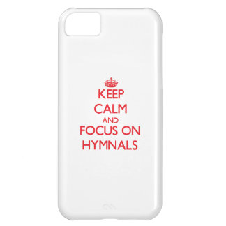Keep Calm and focus on Hymnals iPhone 5C Cases