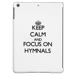 Keep Calm and focus on Hymnals Cover For iPad Air