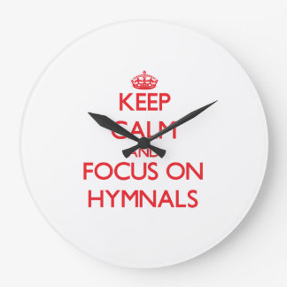 Keep Calm and focus on Hymnals Wallclocks