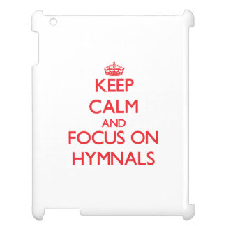 Keep Calm and focus on Hymnals iPad Case