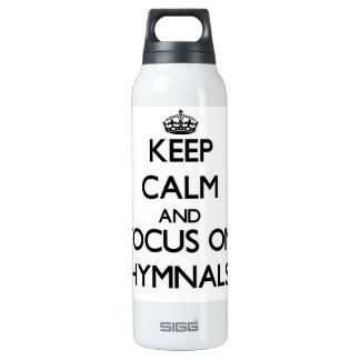 Keep Calm and focus on Hymnals SIGG Thermo 0.5L Insulated Bottle