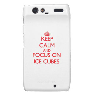 Keep Calm and focus on Ice Cubes Motorola Droid RAZR Covers