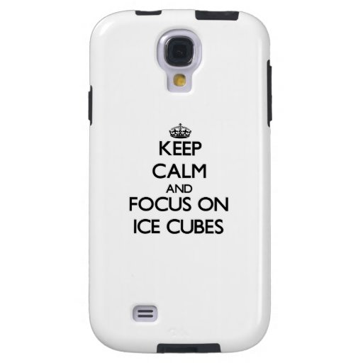 Keep Calm and focus on Ice Cubes Galaxy S4 Case
