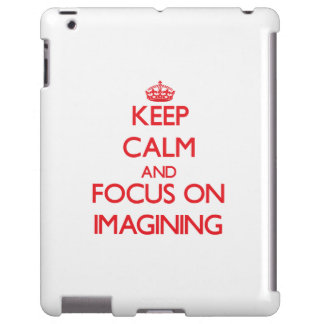 Keep Calm and focus on Imagining