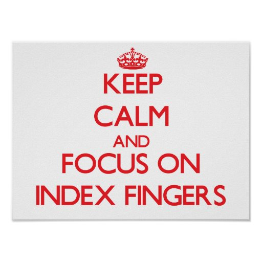 Keep Calm and focus on Index Fingers Posters