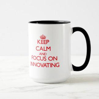 Keep Calm and focus on Innovating Mug