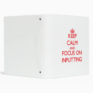Keep Calm and focus on Inputting Vinyl Binders