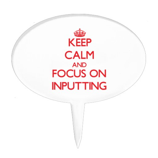 Keep Calm and focus on Inputting Cake Picks