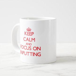 Keep Calm and focus on Inputting Jumbo Mug