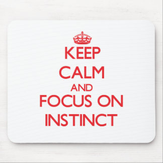 Keep Calm and focus on Instinct Mouse Pad