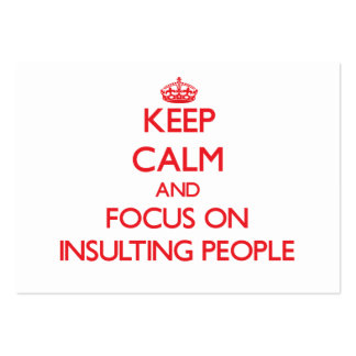 Keep Calm and focus on Insulting People Business Card Template