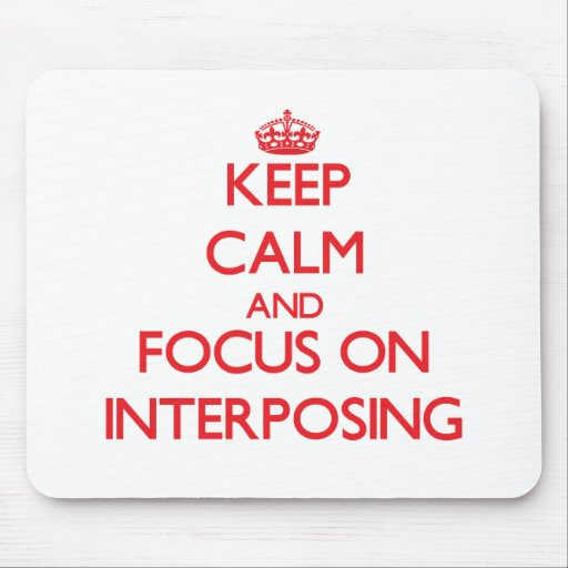 Keep Calm and focus on Interposing Mouse Pad