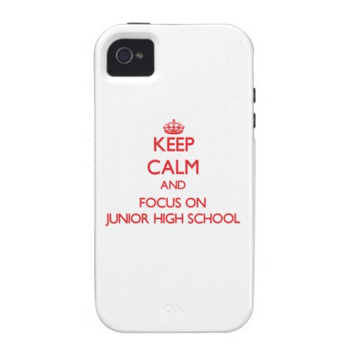 Keep Calm and focus on Junior High School Vibe iPhone 4 Case