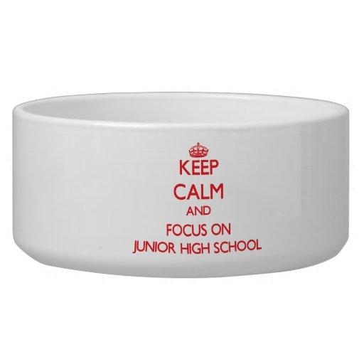 Keep Calm and focus on Junior High School Dog Bowls