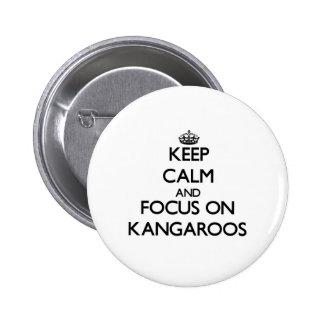 Keep Calm and focus on Kangaroos Pinback Buttons