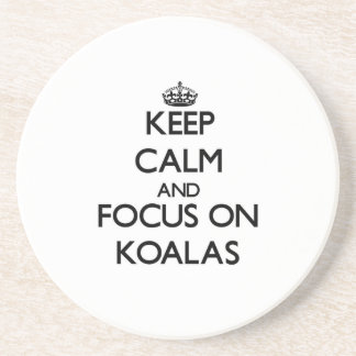 Keep Calm and focus on Koalas Beverage Coasters