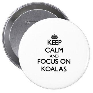 Keep Calm and focus on Koalas Button
