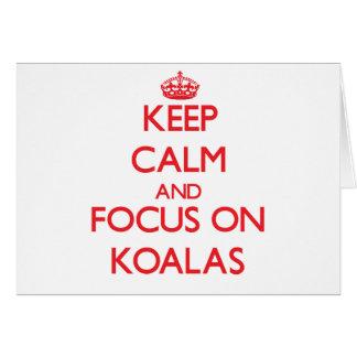 Keep Calm and focus on Koalas Greeting Card