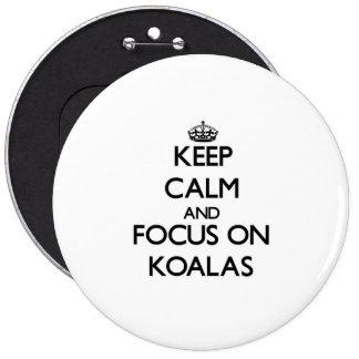Keep Calm and focus on Koalas Pinback Buttons