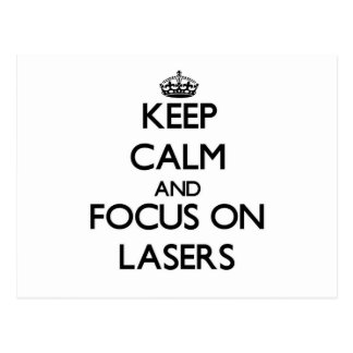 Keep Calm and focus on Lasers Postcard