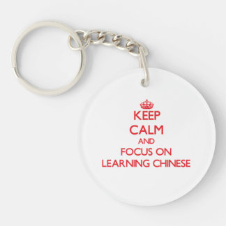 Keep Calm and focus on Learning Chinese Acrylic Key Chains