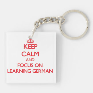 Keep Calm and focus on Learning German Acrylic Keychain