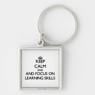 Keep calm and focus on Learning Skills Key Chain