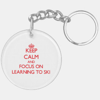 Keep Calm and focus on Learning To Ski Acrylic Key Chains