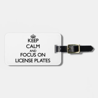 Keep Calm and focus on License Plates Bag Tag