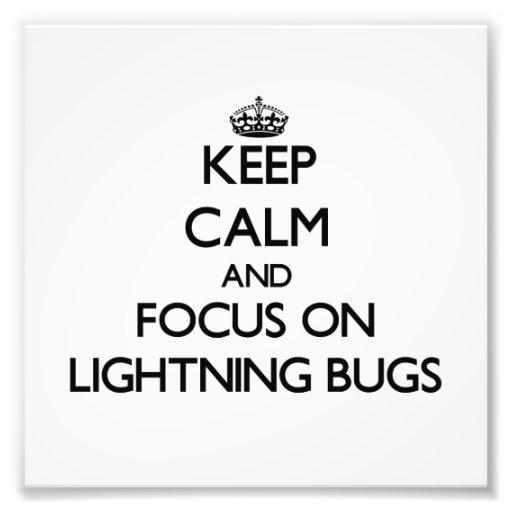 Keep Calm and focus on Lightning Bugs Photo Print