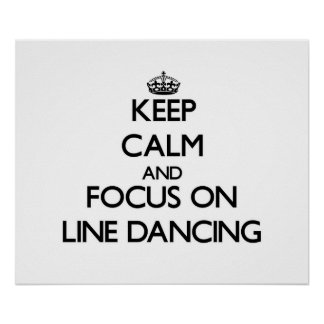Keep Calm and focus on Line Dancing Poster